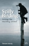 Scilly Birding - Joining the Madding Crowd
