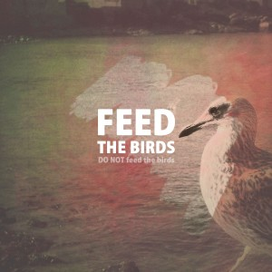 Do not feed the birds
