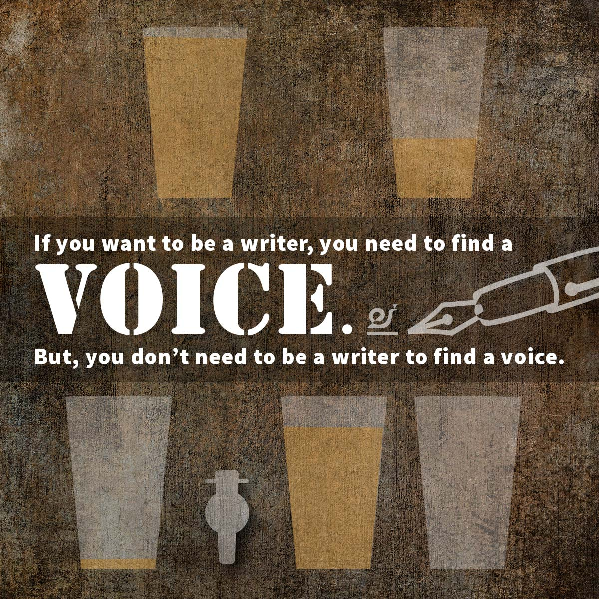 If you want to be a writer, you need to find a voice. But, you don't need to be a writer to find a voice.