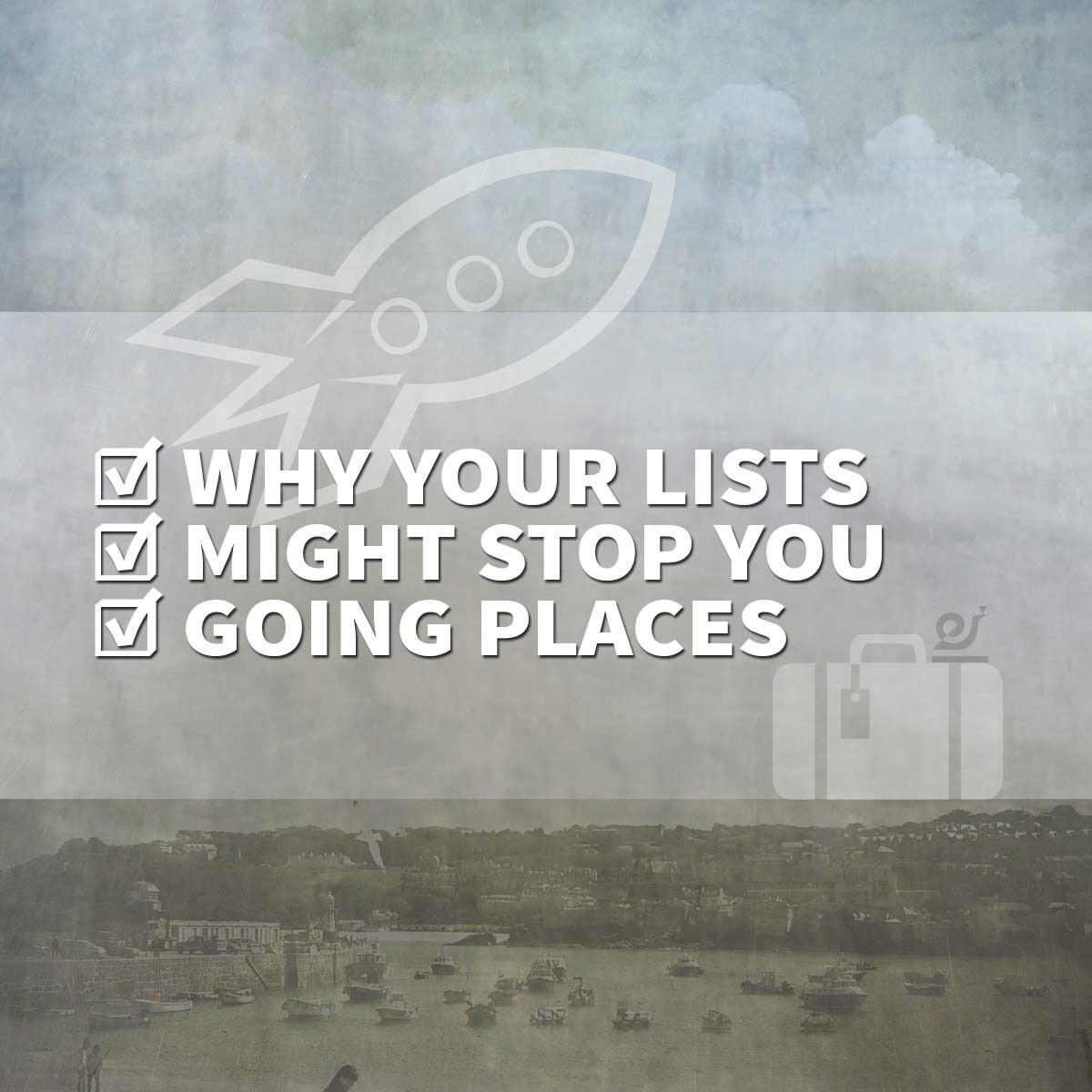 Why your lists might stop you going places