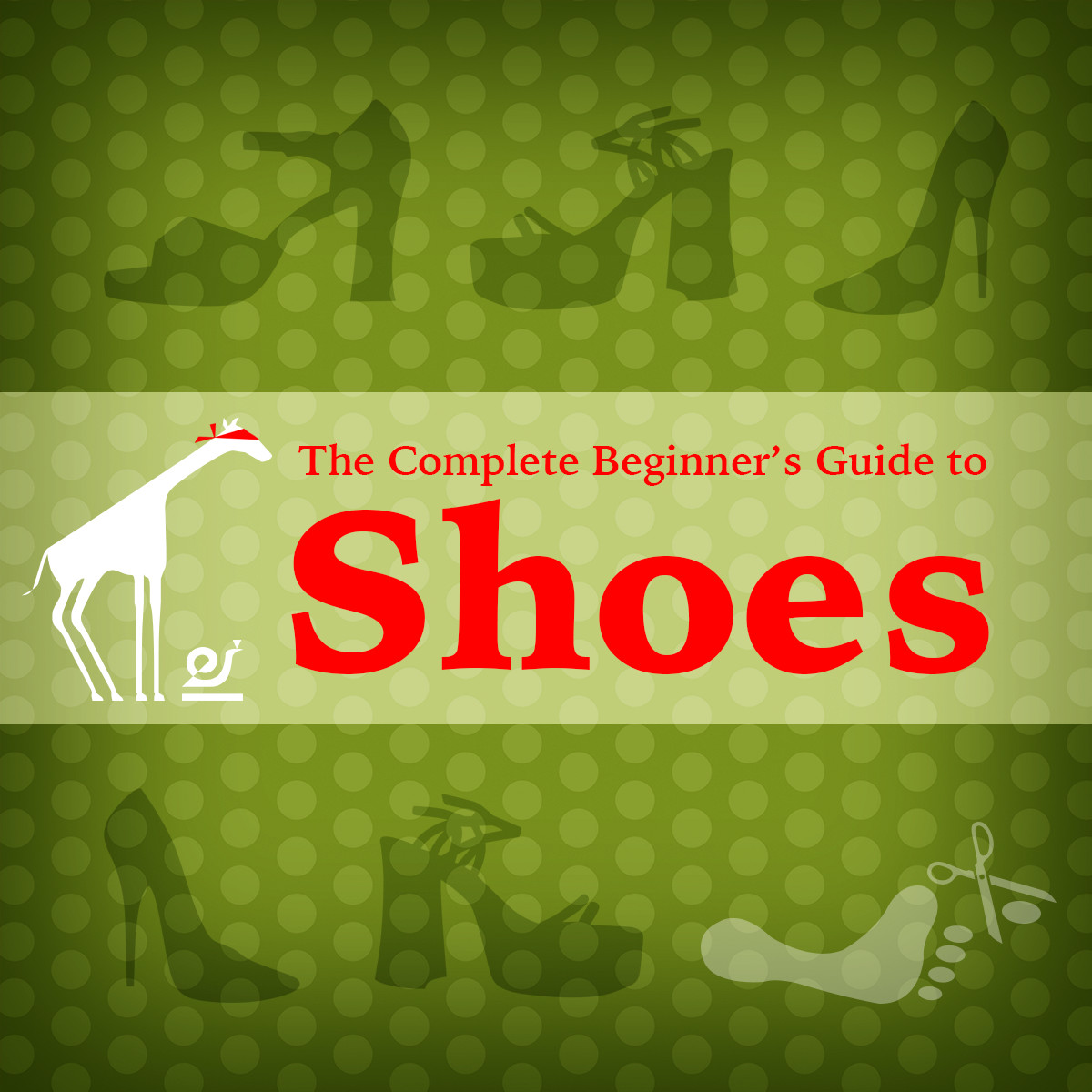 The Complete Beginner's Guide to Shoes