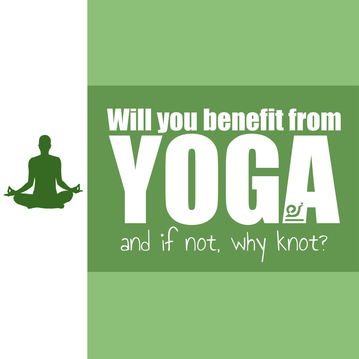 Will You Benefit From Yoga, And If Not Why Knot?