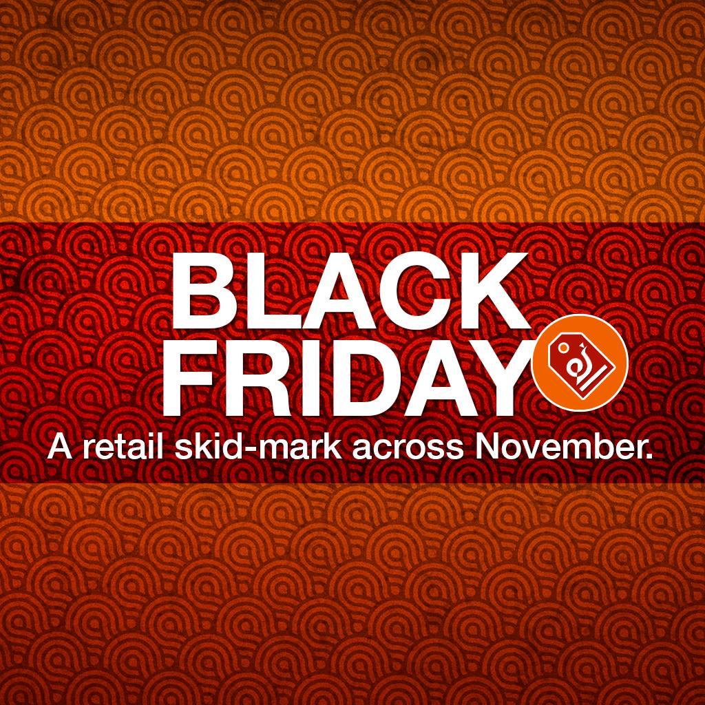 Black Friday. A retail skid-mark across November.