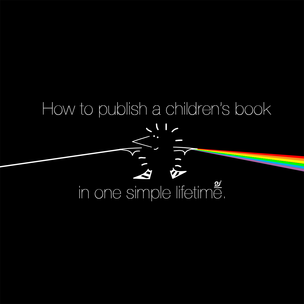 How to publish a children's book in one simple lifetime.