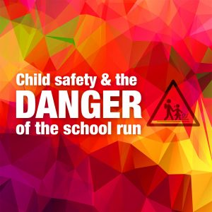 Child safety and the danger of the school run feature image