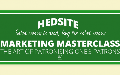 Salad cream is dead, long live salad cream – Marketing masterclass – the art of patronising one's patrons.