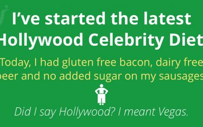 I've just started the latest Hollywood celebrity diet.